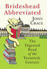 Brideshead Abbreviated: The Digested Read of the Twentieth Century by John Crace (Hardback, 2010)