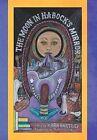 The Moon in Habock's Mirror by Kara Bartley (Hardback, 2012)
