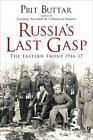 Russia's Last Gasp von Prit Buttar (2016, Gebundene Ausgabe)