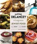Eating Delancey: A Celebration of Jewish Food by Jordan Schaps, Aaron Rezny (Hardback, 2014)