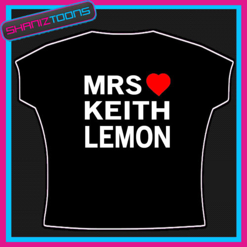 MRS KEITH LEMON I  LOVE HEART TSHIRT