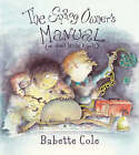 The Sprog Owner's Manual by Babette Cole (Hardback, 2004)