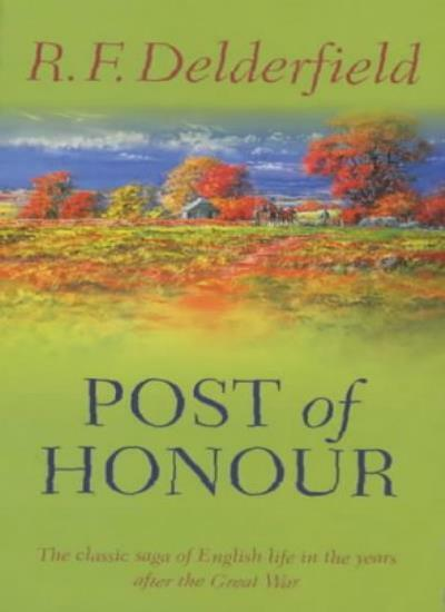 A Horseman Riding By: Volume 2: Post of Honour: 1911-1940 By  R. F. Delderfield