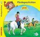 Pixi Hören. Pferdegeschichten von Gustav Peter Wöhler, Claudia Schermutzki und Nina Hoger (2009)