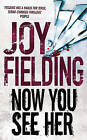 Now You See Her by Joy Fielding (Paperback, 2011)