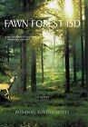 Fawn Forest Isd by Rosanne Givens-Scott (Hardback, 2011)