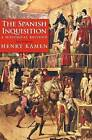 The Spanish Inquisition: A Historical Revision, Fourth Edition by Henry Kamen (Paperback, 2014)