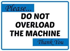 Do Not Overload The Machine Adhesive Vinyl Sign Decal