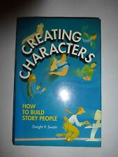 Creating Characters : How to Build Story People by Dwight V. Swain 1990 1st E210