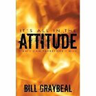 It's All in The Attitude 9781449036096 by Bill Graybeal Paperback