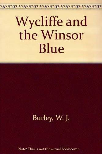 Wycliffe and the Winsor Blue - Paperback By Burley, W. J. - GOOD