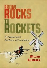 From Rocks to Rockets: A Humorous History of Warfare (General Military), William