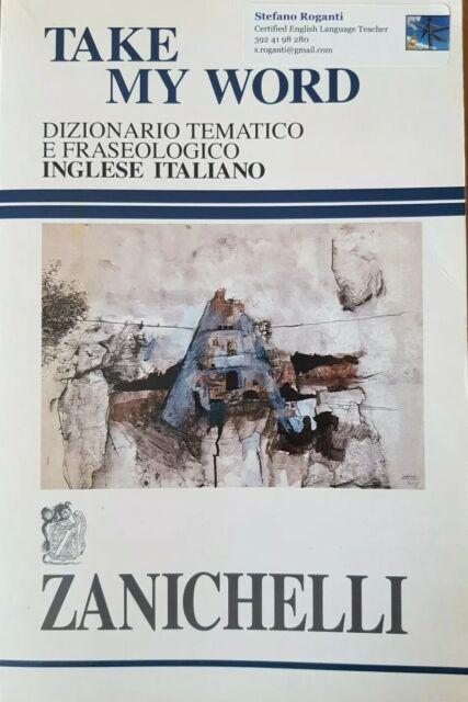 Take my word. Dizionario tematico e fraseologico inglese-italiano Come NUOVO