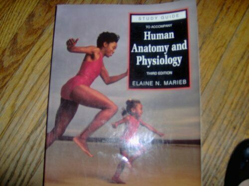 Study Guide to Accompany Human Anatomy and Physiology  The Benjamin C