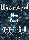 Unboxed by Non Pratt (Paperback, 2016)