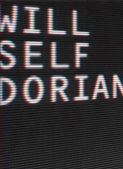 Dorian: An Imitation,Will Self- 9780670889969