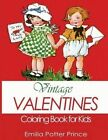 Vintage Valentines Coloring Book for Kids: A Delightful Collection for Girls, Boys and Grownups by Emilia Potter Prince (Paperback / softback, 2014)