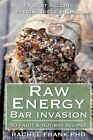 Raw Energy Bar Invasion: 50 Fruit and Nut Bar Recipes by Rachel Frank (Paperback / softback, 2013)