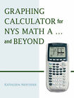 Graphing Calculator for NYS Math A... and Beyond by Kathleen Noftsier (Paperback, 2006)