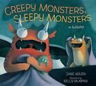 Creepy Monsters, Sleepy Monsters: A Lullaby by Jane Yolen (Paperback / softback, 2013)