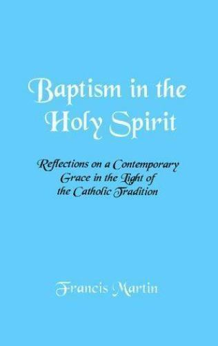 Baptism in the Holy Spirit: Reflections on a Contemporary Grace in the Light of
