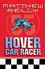 Hover Car Racer by Matthew Reilly (Paperback, 2005)