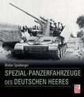 Spezial-Panzerfahrzeuge des deutschen Heeres von Walter J. Spielberger (2012, Gebundene Ausgabe)
