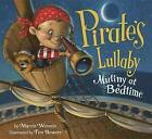 Pirate's Lullaby: Mutiny at Bedtime by Marcie Wessels (Hardback, 2015)