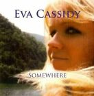 Somewhere 0739341009020 by Eva Cassidy CD