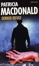 Dernier refuge / Patricia MACDONALD / Thriller psychologique // Suspense // Peur