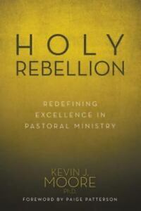 Holy-Rebellion-Redefining-Excellence-in-Pastoral-Ministry-Paperback-or-Softbac