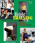 Weight Training: A Practical Approach to Total Fitness by Richard T. Trestrail (Paperback, 1998)
