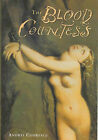 The Blood Countess by Andrei Codrescu (Hardback, 2007)