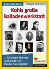Kohls große Balladenwerkstatt von Wolfgang Wertenbroch (2008, Taschenbuch)