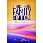 Strengthening Family Resilience by Froma Walsh (Paperback, 2016)
