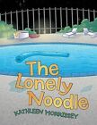 The Lonely Noodle by Kathleen Morrissey (Paperback, 2013)
