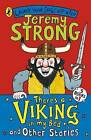 There's a Viking in My Bed and Other Stories by Jeremy Strong (Paperback, 2009)