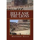 Release The Lions 9781453597521 by Matthew Kelly Paperback