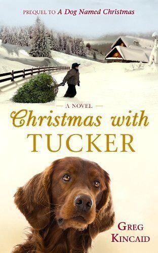 Christmas With Tucker.Christmas With Tucker By Greg Kincaid 2010 Hardcover Large Type
