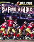 The San Francisco 49ers by Professor of Civil Engineering and Director of the Centre for Infrastructure Performance and Reliability Mark Stewart (Hardback, 2012)