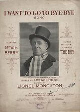 "ANTIQUE SHEET MUSIC -""I WANT TO GO TO BYE-BYE"" - W.H.BERRY - MONCKTON (1907)"