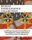 Human Intelligence Collection: A Standard Operating Procedure for Interrogation Operations, Liason Operations, and Military Source Operations by Daryl Pennington (Paperback / softback, 2010)