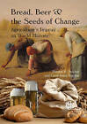 Bread, Beer and the Seeds of Change: Agriculture's Imprint on World History by C.J. Sinclair, T.R. Sinclair (Hardback, 2010)
