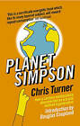 Planet Simpson: How a Cartoon Masterpiece Documented an Era and Defined a Generation by Chris Turner (Paperback, 2005)