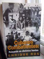 Author Signed Cubanos Combatiente : Peleando En Distintos Frentes By Enrique Ros