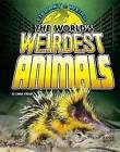 The World's Weirdest Animals by Lindsy O'Brien (Hardback, 2015)