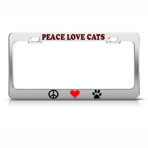 PEACE LOVE CATS METAL HEAVY DUTY CHROME License Plate Frame Tag Border