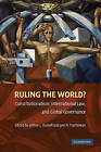 Ruling the World: Constitutionalism, International Law, and Global Governance by Cambridge University Press (Paperback, 2009)