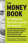 The Money Book for Freelancers, Part-Timers, and the Self-Employed: The Only Personal Finance System for People with Not-So Regular Jobs by Denise Kiernan, Joseph D'Agnese (Paperback / softback, 2010)