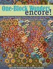 One-block Wonders Encore!: New Shapes, Multiple Fabrics, Out-of-This-World Quilts by Maxine Rosenthal, Joy Pelzmann (Paperback, 2008)